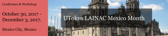 UTokyo LAINAC Mexico Month