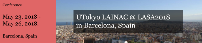 UTokyo LAINAC @ LASA2018 in Barcelona, Spain